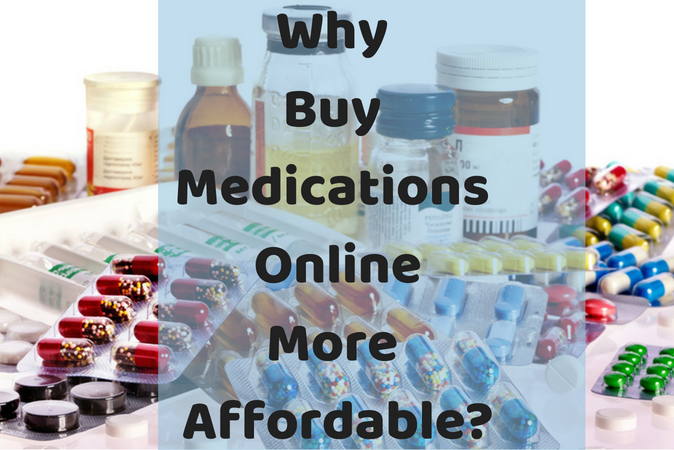 Why Buy Medications OnlineMore Affordable_